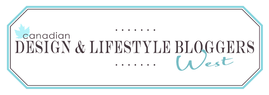 Canadian Design & Lifestyle Bloggers WEST
