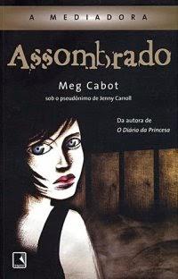 http://www.leituranossa.com.br/2014/04/assombrado-mediadora-vol-5-meg-cabot.html