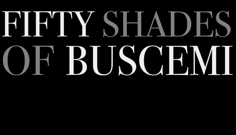 """Fifty Shades Of  Steve Buscemi - Der Alternativtrailer zu """"Grey"""""""