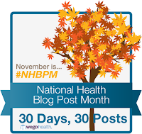 "A picture of a tree with orange and gold leaves inside a blue box. The text in the box reads ""November is... #NHBPM  National Blog Post Month 30 Days, 30 Posts wegohealth"""