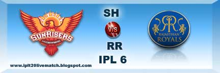 IPL Season 6 SH vs RR Live Scorecards and Live Streaming Video