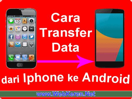 Cara Memindahkan Data dari iPhone ke Android