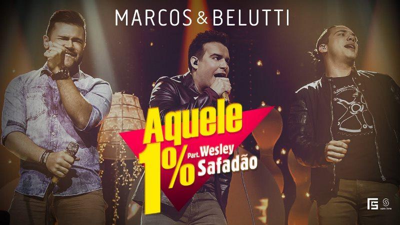 Marcos e Belutti - Aquele 1%  Part. Wesley Safadão