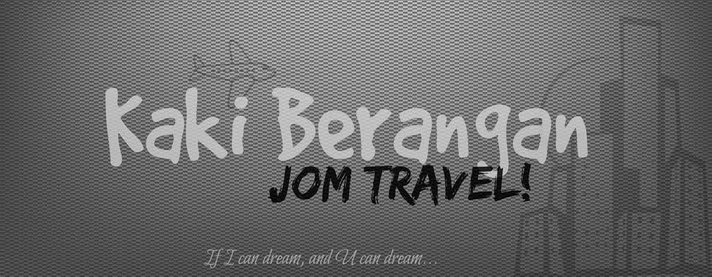Kaki Berangan : Jom Travel!