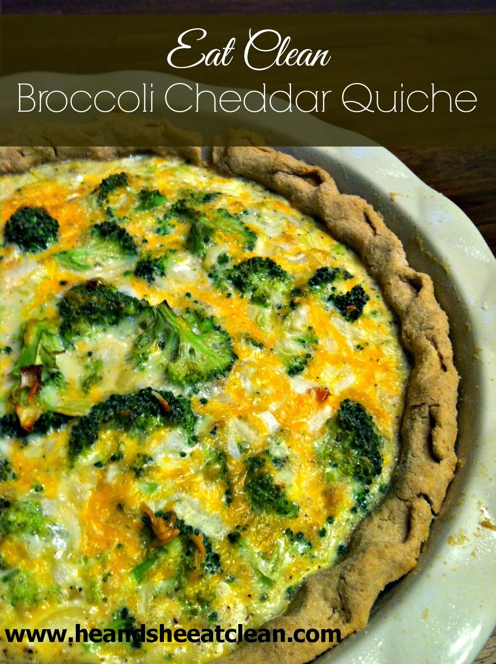 Clean Broccoli Cheddar Quiche ~ He and She Eat Clean