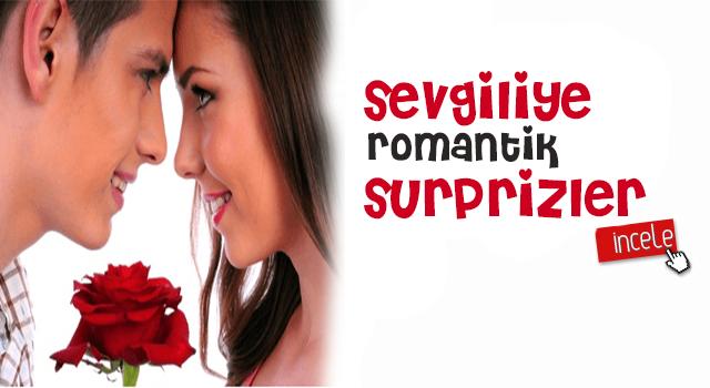 SEVGİLİYE ROMANTİK SÜRPRİZLER