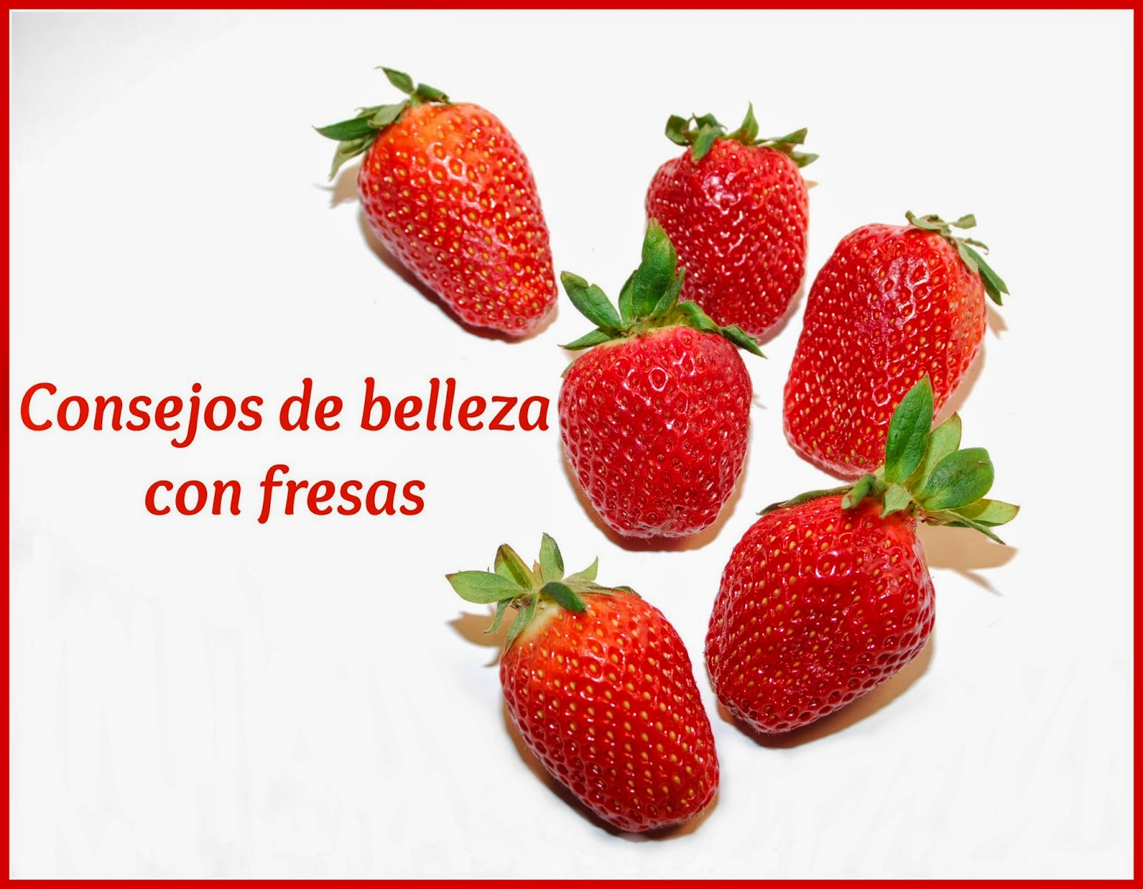 consejos belleza fresas