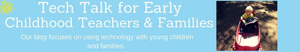 Tech for  EC Teachers and Families