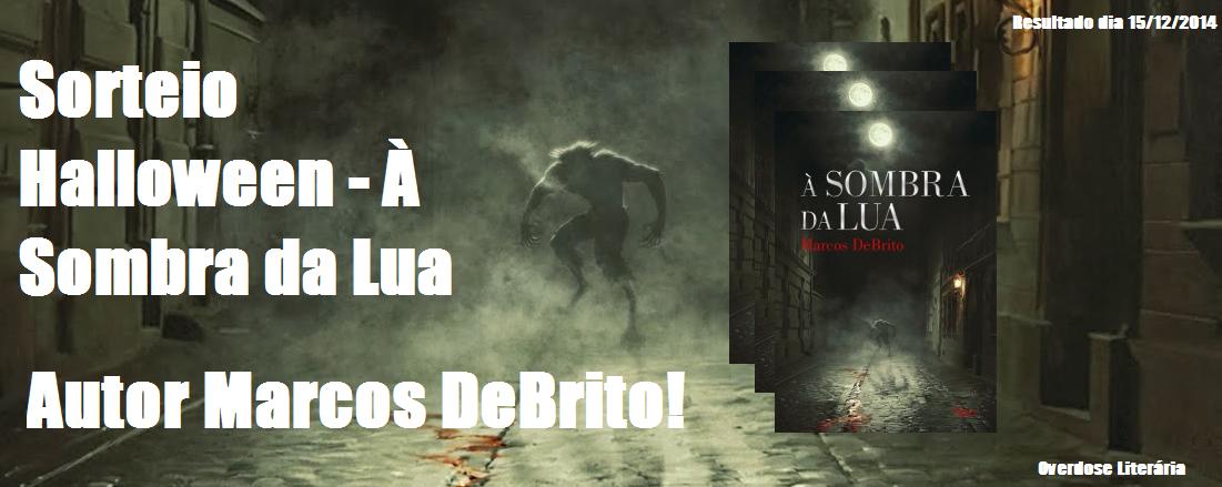 Sorteio Halloween - À Sombra da Lua - Marcos DeBrito!