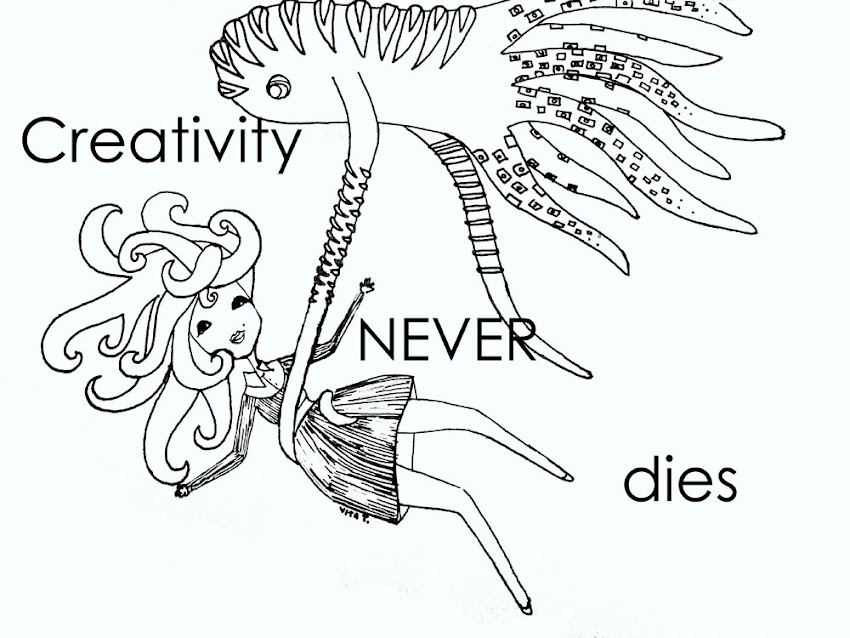 Creativity NEVER dies