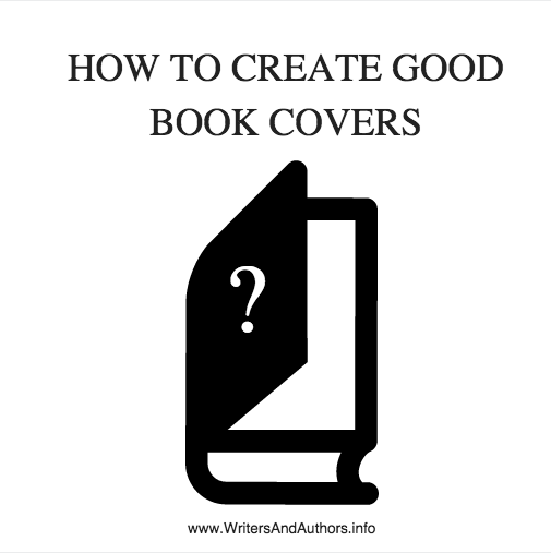 How to Create Good Book Covers, www.writersandauthors.info