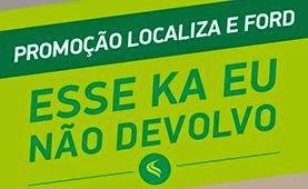 Promoção Localiza e Ford: Esse KA eu não devolvo