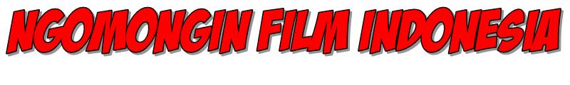 Ngomongin Film Indonesia