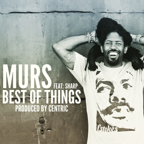 "MURS - ""Best Of Things"" f. Sharp"