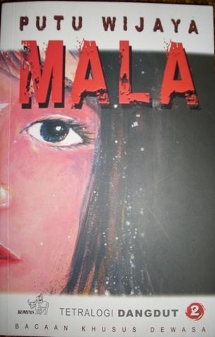 Jual Buku Novel Putu Wijaya Mala: Tetralogi Dangdut 2