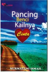 Novel 'PANCING BENCI KAILNYA CINTA' diterbitkan Tinta Kasih Publisher (Jan 2012)