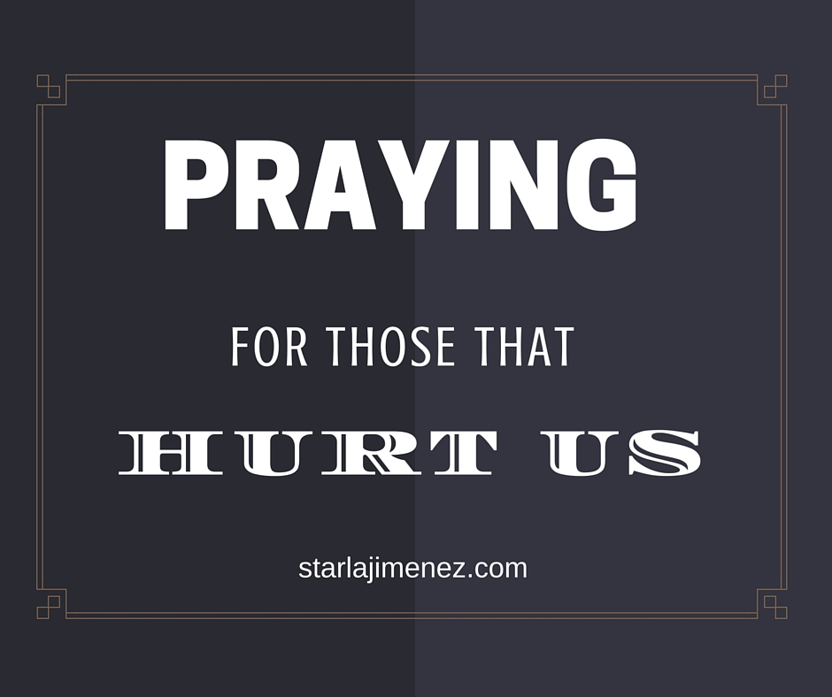 How to pray for someone who hurt you