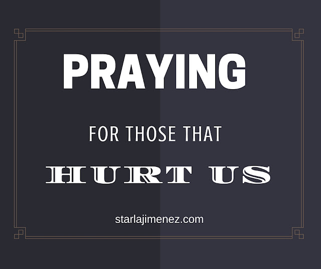 The best way to deal with the ones that hurt you is to pray for them. Pray for your enemy.