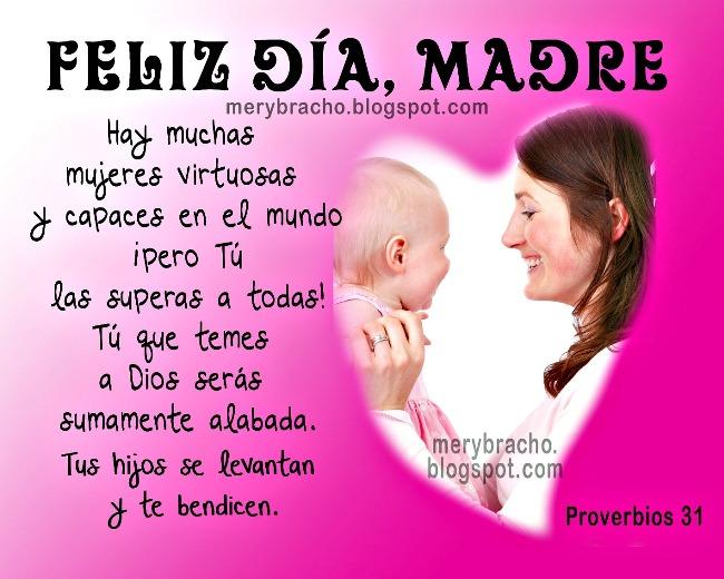 Feliz Día, Madre Postal Cristiana. Feliz día de las madres 12 mayo 2013, felicitaciones a las mamás, versículo bíblico para madres cristianas, Proverbios 31. Palabras para una madre cristiana con imágenes, tarjetas postales gratis, religiosas.