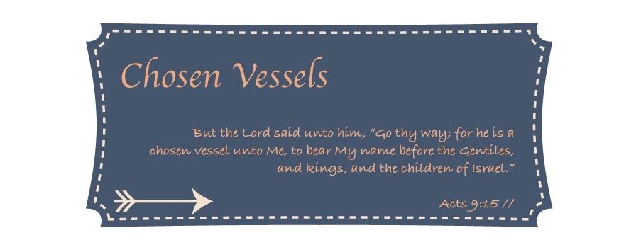 Chosen Vessels