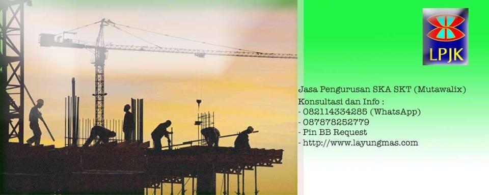 LAYUNG MAS SEJAHTERA (Jasa Pembuatan SKA, SKT Jasa Konstruksi dan sertifikasi ISO, OHSAS)
