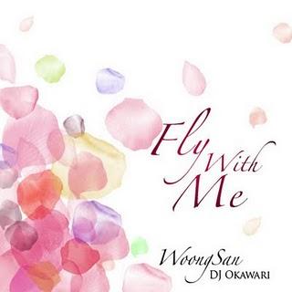 Woongsan (웅산) & DJ Okawari - Fly With Me