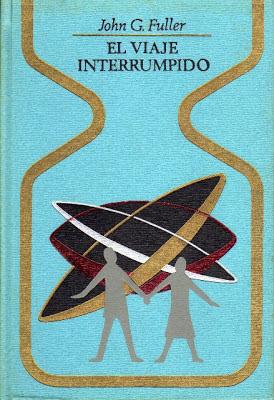 Portada para la colección Otros Mundos del libro El Viaje Interrumpido de John G. Fuller
