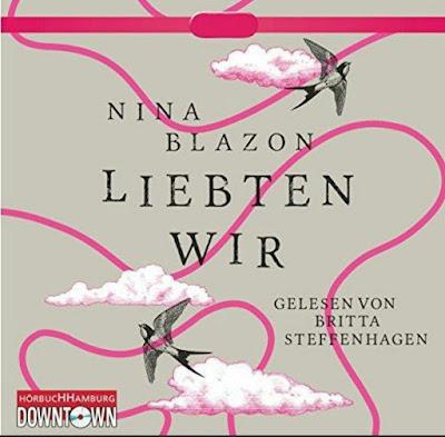[Hörbuch-Rezension] Nina Blazon - Liebten wir