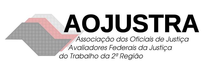 ASSOCIAÇÃO DOS OFICIAIS DE JUSTIÇA  DA JUSTIÇA DO TRABALHO - TRT DA  2a. REGIÃO