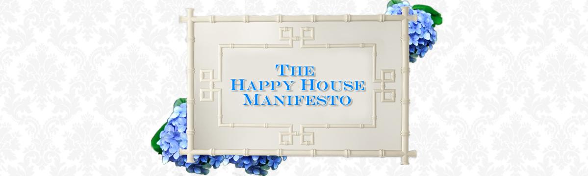 The Happy House Manifesto