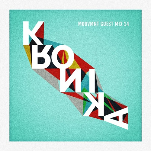 MOOVMNT GUEST MIX : KRONIKA | FUTURE BEATS MIXTAPE - FREE DOWNLOAD