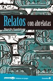 RICARDO GUADALUPE presenta RELATOS CON ABRELATAS