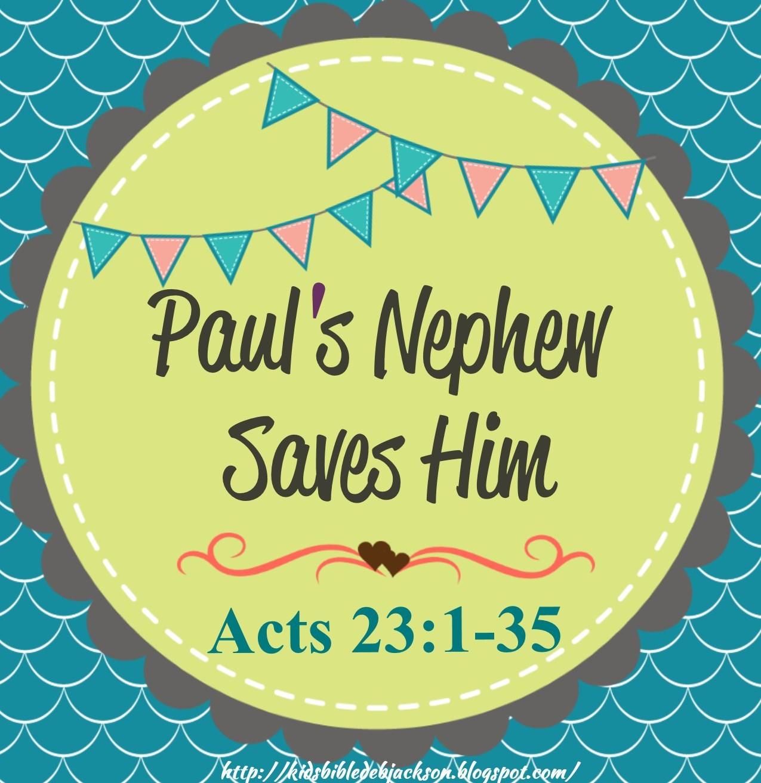 http://www.biblefunforkids.com/2015/05/pauls-nephew-saves-him.html
