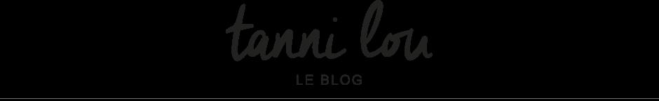 Le blog - Tanni Lou