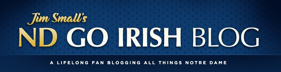 JIM SMALL&#39;S NOTRE DAME GO IRISH BLOG -- www.NDGOIRISH.com -- A NOTRE DAME BLOG