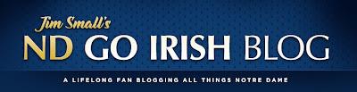 JIM SMALL'S NOTRE DAME GO IRISH BLOG -- www.NDGOIRISH.com -- A NOTRE DAME BLOG