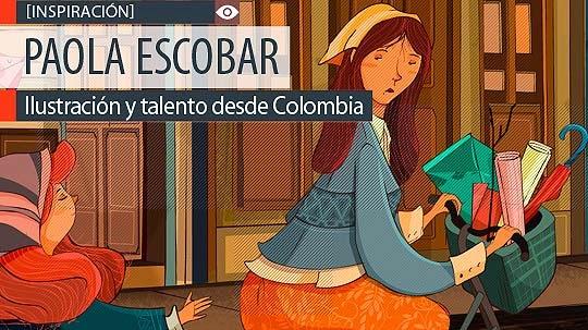 Ilustración y talento de PAOLA ESCOBAR