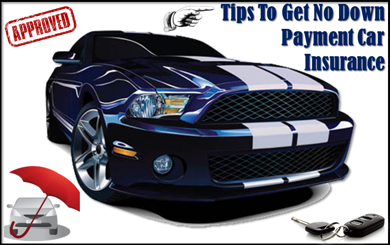 Buy Car Insurance With No Down Payment