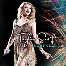Sparks  Taylor Swift Lyrics on Latest Movie  Music  Taylor Swift Sparks Fly Lyrics And Music Video