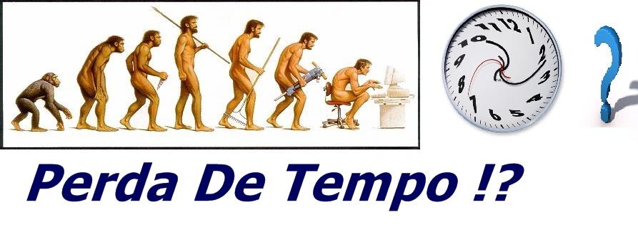 Perda de Tempo !?