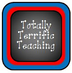 Totally Terrific Teaching