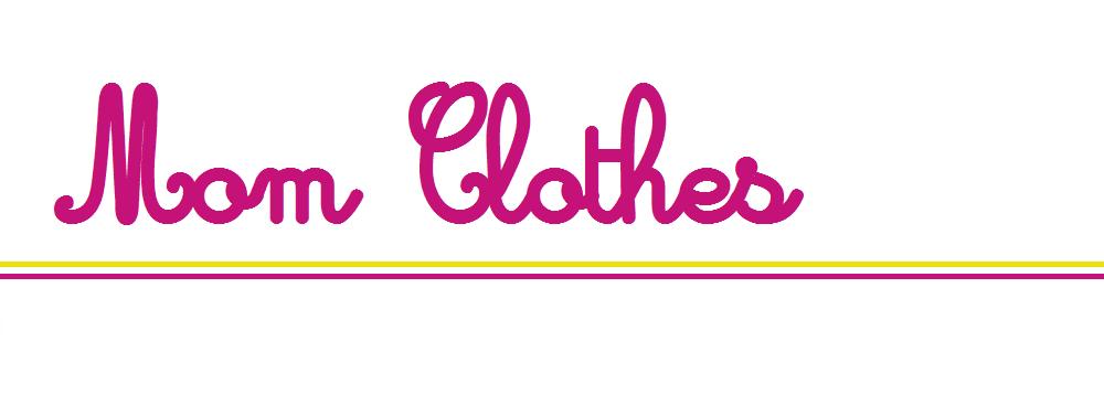 Mom Clothes