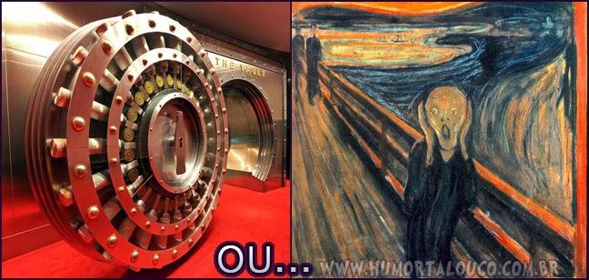 Roubar um banco ou uma obra de arte de um museu