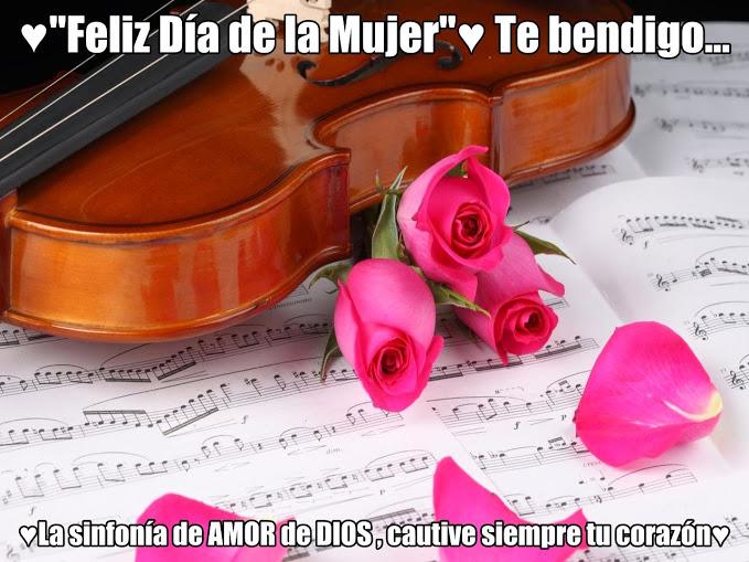 """♥ """" FELIZ DÍA INTERNACIONAL DE LA MUJER """" ♥"""