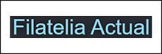 FILATELIA ACTUAL