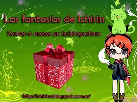 http://ichirina.blogspot.com.es/2014/02/sorteo-6-meses-en-la-blogosfera.html