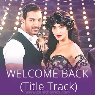 Welcome Back Lyrics (Title Song) - Mika Singh, Music Mg