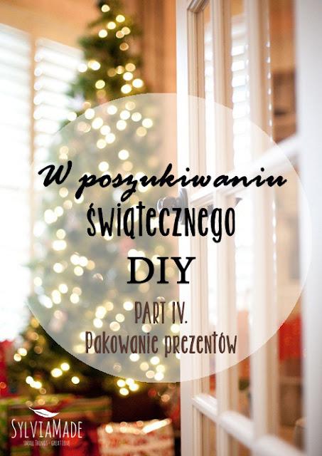 http://www.sylviamade.blogspot.com/2013/12/w-poszukiwaniu-swiatecznego-diy-part-4.html