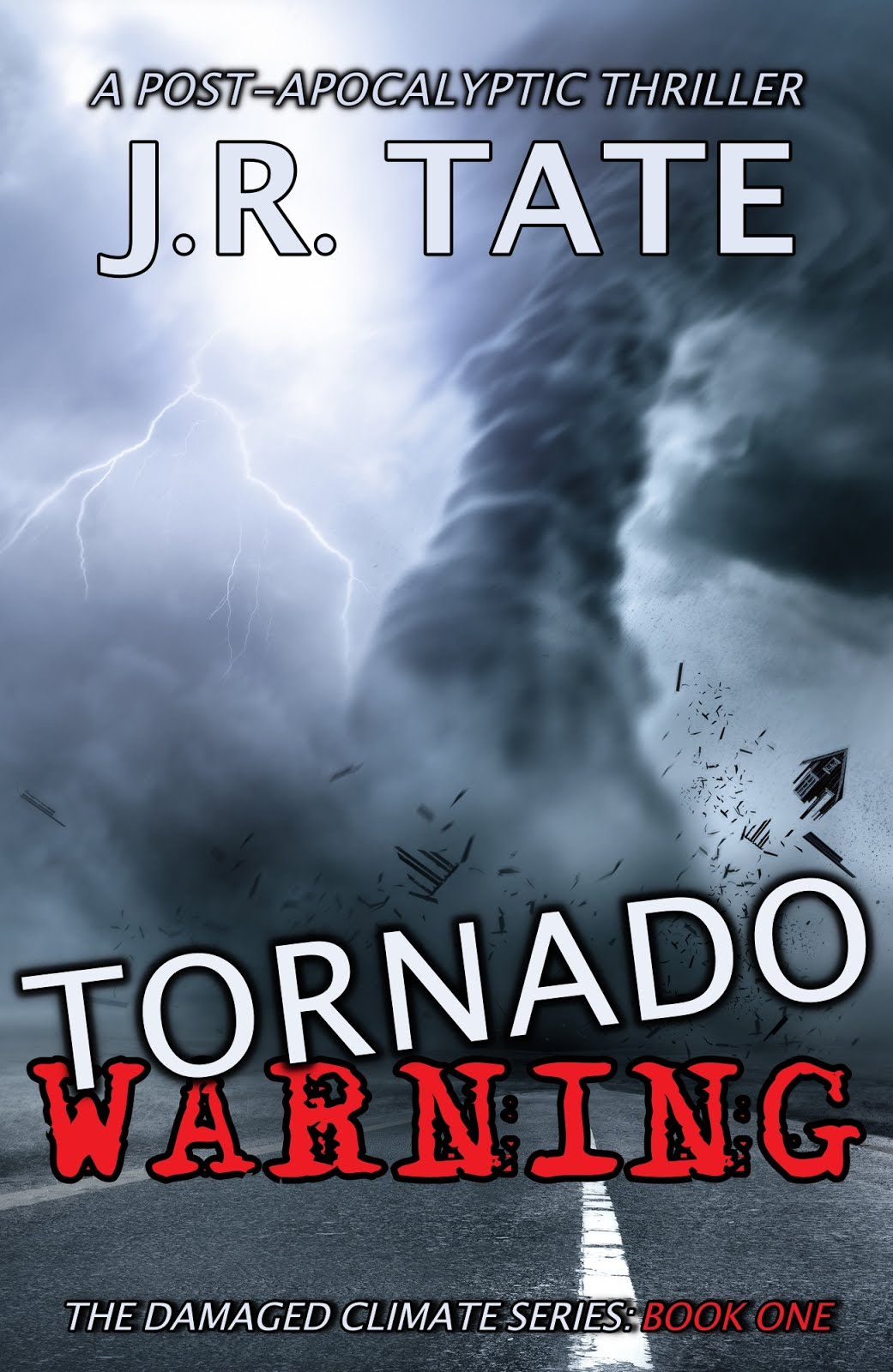 Tornado Warning: A Post-Apocalyptic Thriller (The Damaged Climate Series Book 1)