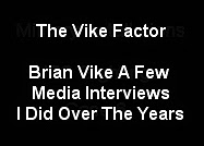 BRIAN VIKE REPORTS ON UFOS AND SOME OF THE MEDIA Interviews.